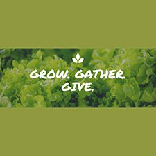 Grow Gather Give